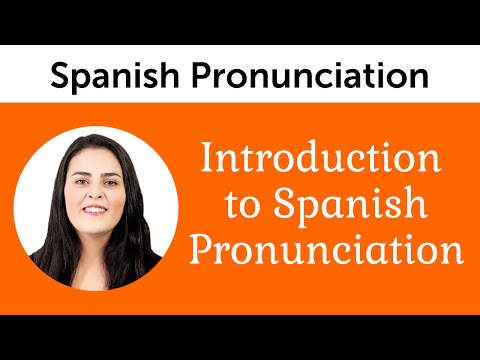 Introduction to Perfect Spanish Pronunciation