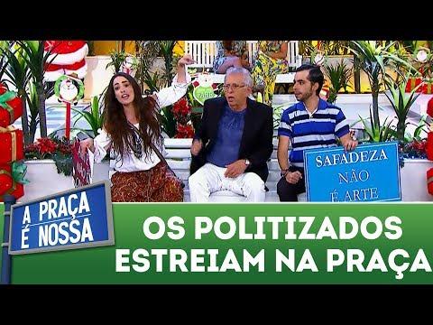 Os Politizados estreiam na Praça | A Praça É Nossa (07/12/17)