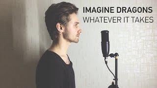 Imagine Dragons - Whatever it takes (Alex Orlov Cover)