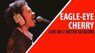 Eagle-Eye Cherry - Falling In Love Again (Live on 2 Meter Sessions)