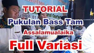 TUTORIAL BASS TAM LAGU ASSALAMUALAIKA FULL VARIASI