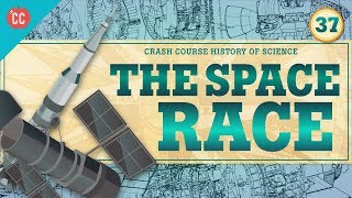 Air Travel and The Space Race: Crash Course History of Science #37