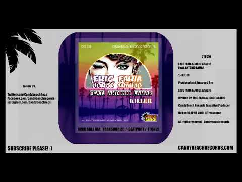 ERIC FARIA & JORGE ARAUJO Feat. ANTONIO LAMAR - (Killer)