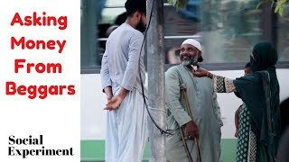 Asking Money From Beggars (Social Experiment) | Unbelievable
