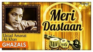 Meri Dastaan   Everegreen Ghazal Of Ustad Amanat Ali Khan   Hit Ghazals   Nupur Audio