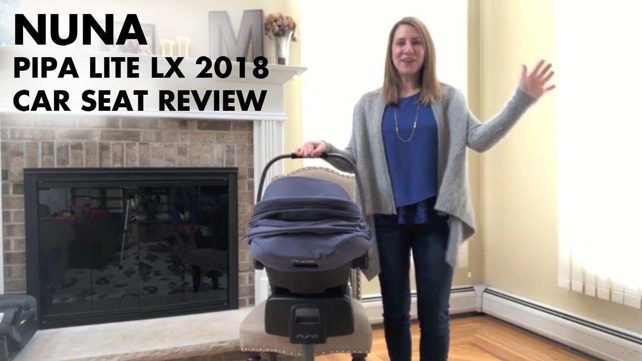Nuna Pipa Lite Lx 2018 Car Seat Full Review Youtube
