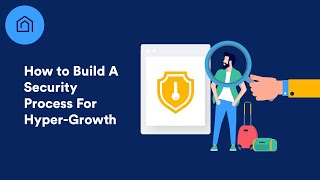 Building a Security Pro¢ess for Hyper-Growth   Guesty & Autohost Webinar
