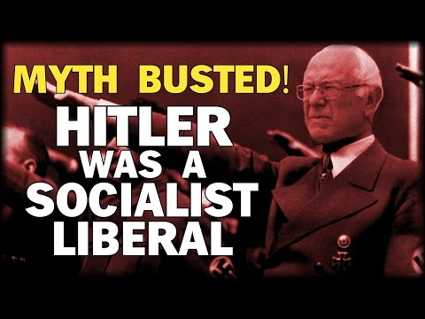 MYTH BUSTED: HITLER WAS A SOCIALIST LIBERAL