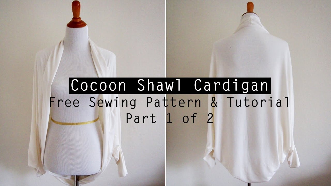 How to make a cocoon shawl cardigan free sewing pattern tutorial part 1 youtube