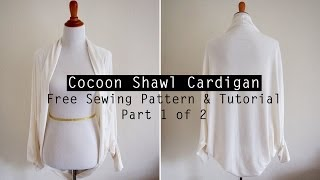 How to Make a Cocoon Shawl Cardigan - Free sewing pattern & tutorial - PART 1