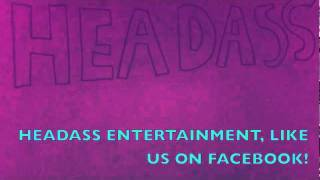 HEADASSENTERTAINMENT(DISS TRACK TO YOU WACK NIGGAS)