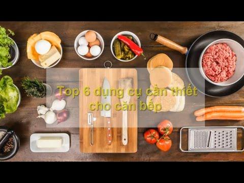 Top 6 dụng cụ nhà bếp cực hữu ích trong căn bếp hiện đại