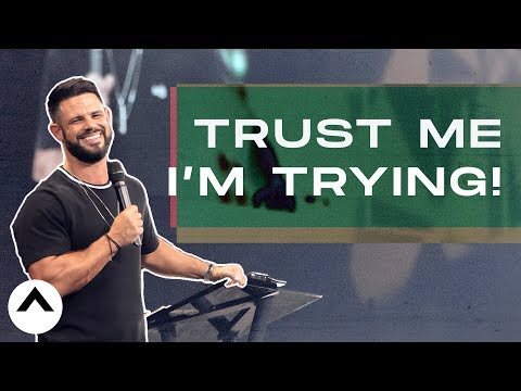 Trust Me I'm Trying! | Elevation Church | Pastor Steven Furtick