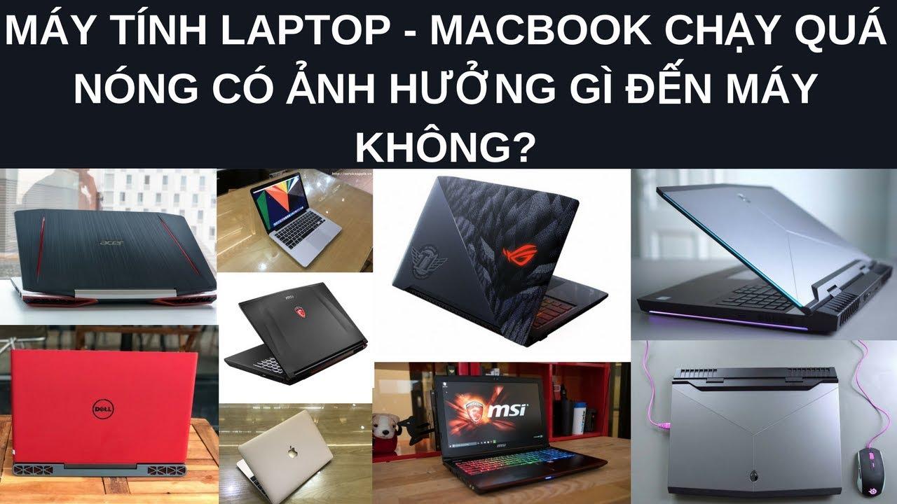 Máy Tính  Và Laptop Chạy Quá Nóng Có Ảnh Hưởng Gì Đến Máy Không