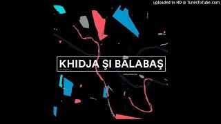 Khidja &amp Balabas - Mos Ene [Malka Tuti]