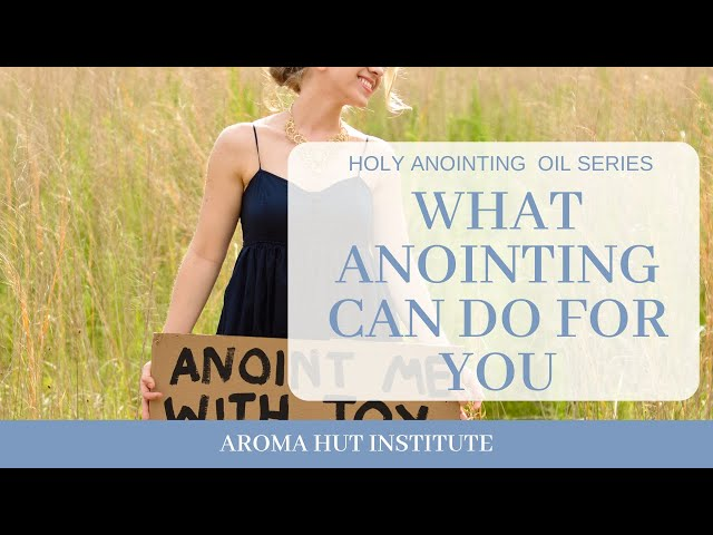 How Anointing Works | How Anointing Oil Works | What Anointing Oil Does For You