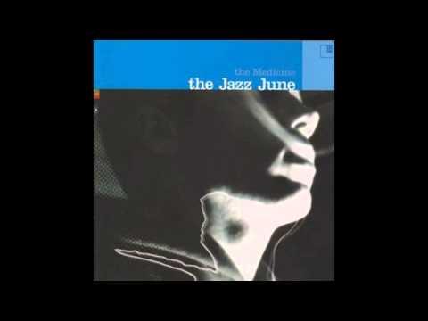 The Jazz June - ''The Medicine (2000)'' [Full Album]