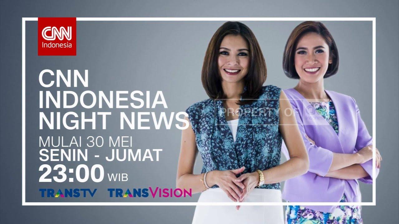 CNN Indonesia Night News - YouTube