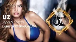 UZ - Diplo & Friends Guestmix 04-05-2014 [HQ]