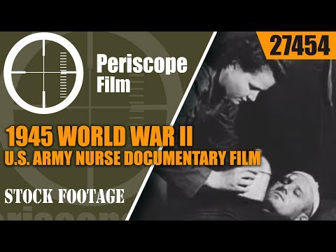 1945 WORLD WAR II U.S. ARMY NURSE DOCUMENTARY FILM 27454