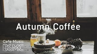 🍁Autumn Morning Coffee Jazz & Bossa Nova Music - Calm Café Music