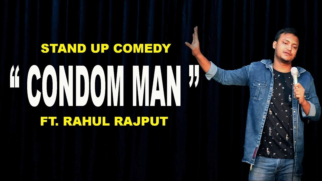 Condom Man- Stand Up Comedy ft. Rahul Rajput