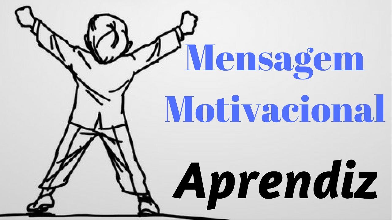 Mensagem Motivacional Aprendizes