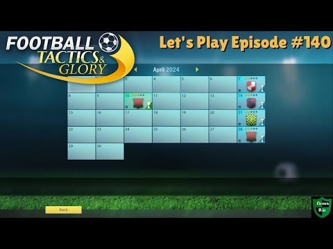 A Tune Up Game-Let's Play Football Tactics & Glory Ep. 140  