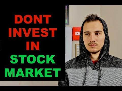 Why You Shouldn't Invest In The Stock Market Now