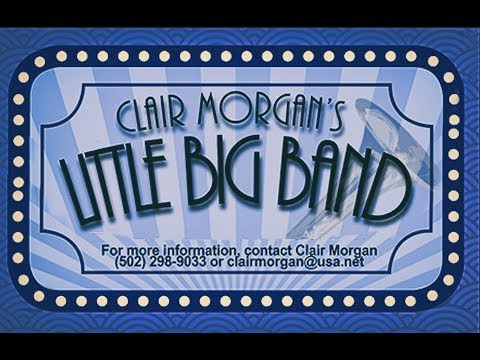 Clair Morgan's Little Big Band - Sampling of Music and Vocals