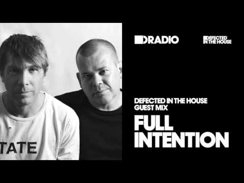 Defected In The House Radio Show: Guest Mix by Full Intention - 06.01.17