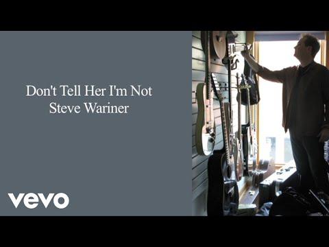 Steve Wariner - Don't Tell Her I'm Not (Lyric Video)