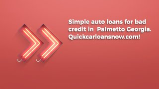 Auto financing for poor credit in Palmetto Georgia. Auto loans for people with bad credit in Palm...