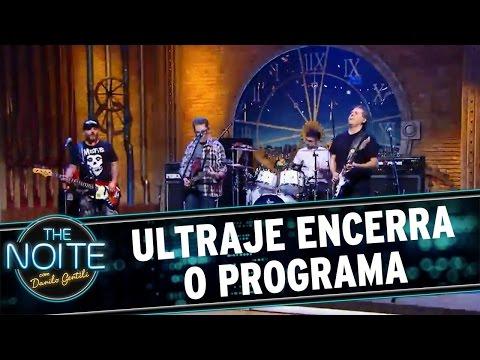 The Noite (14/07/16) Ultraje encerra o programa