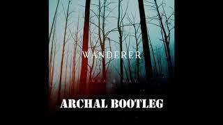 Anna B May - Wanderer (ArchAL Bootleg)