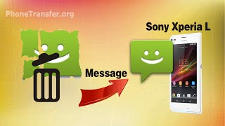 [Sony Xperia L SMS Recovery]: How to Recover Deleted SMS Text Messages from Xperia L