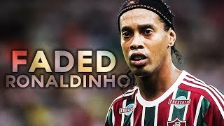 Ronaldinho - Faded ( Alan Walker )