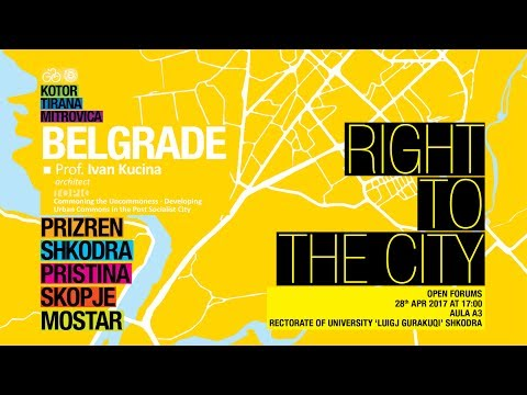 IVAN KUCINA - RIGHT TO THE CITY ALBANIA 4: BELGRADE
