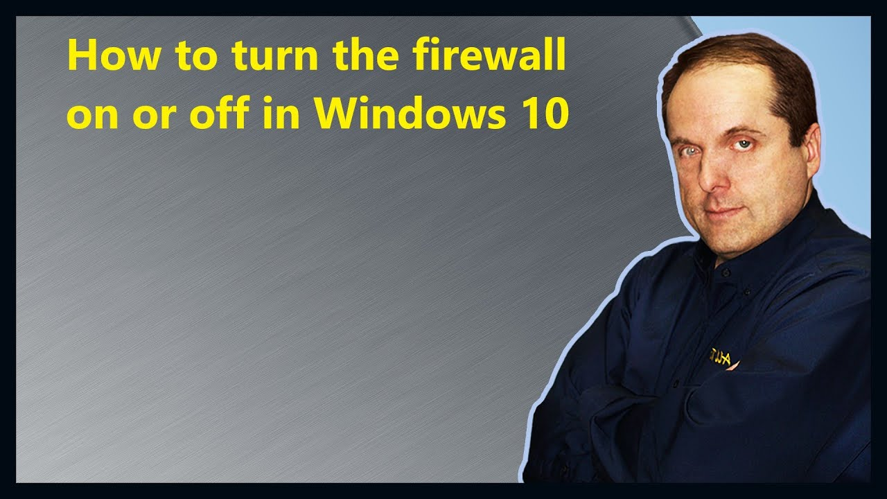 How to turn the firewall on or off in Windows 10