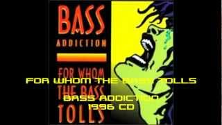 For Whom The Bass Tolls - Bass Addiction