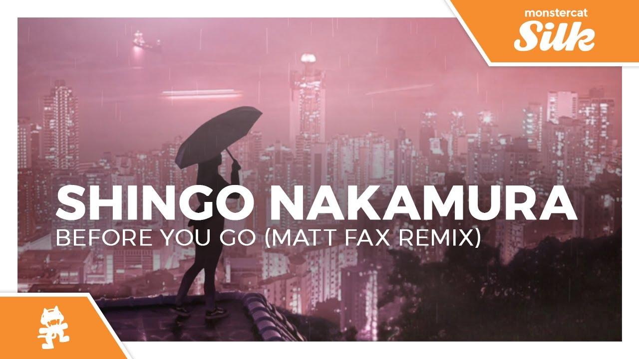 Shingo Nakamura - Before You Go (Matt Fax Remix) [Monstercat Release]
