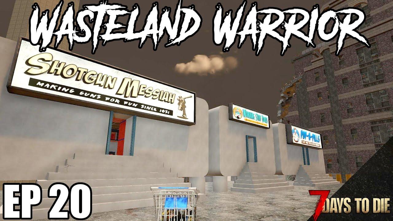 Download 7 Days To Die - Wasteland Warrior - EP20 (Alpha 19.2)