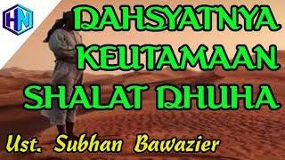 Download Mp3 Dahsyatnya Keutamaan Shalat Dhuha Ustadz Subhan Bawazier