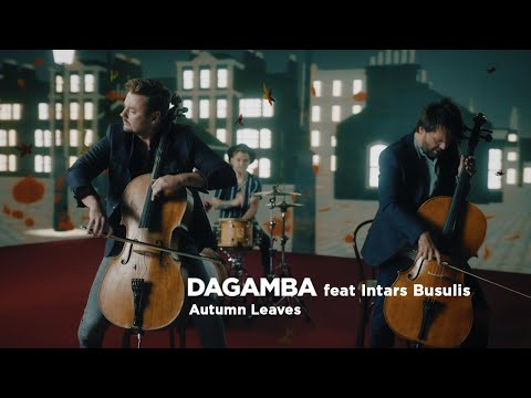 Смотреть клип Dagamba Ft. Intars Busulis - Autumn Leaves