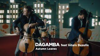 DAGAMBA feat Intars Busulis - Autumn Leaves