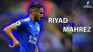 Riyad MAHREZ 2017  Amazing Skills  Goals show 201718  HD 1080p