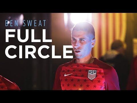 Full Circle - Ben Sweat's Journey to the US Men's National Team - DOCUMENTARY - 동영상