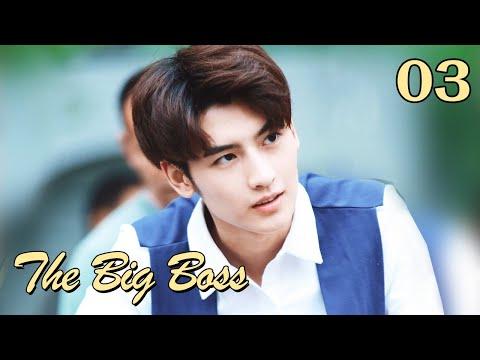 The Big Boss 03-English Sub (Li Kaixin,Huang Junjie)