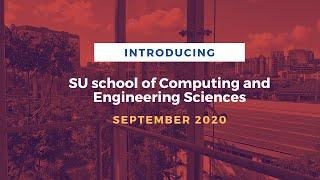 Introducing SU school of Computing & Engineering Sciences