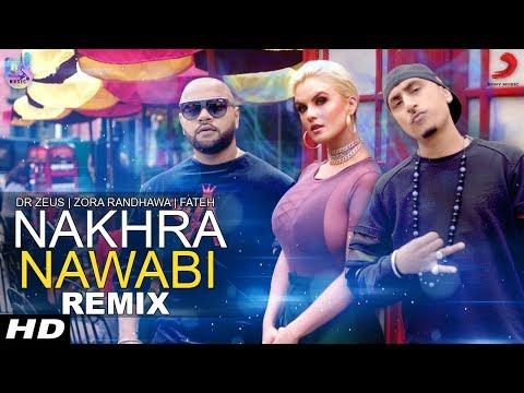 Nakhra Nawabi Remix Dr Zeus Zora Randhawa Fateh Krick Djmissyk Being U Music